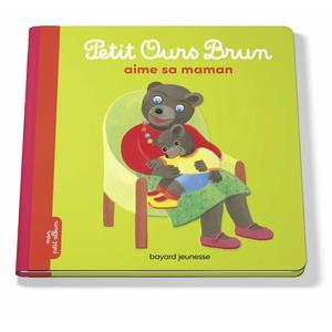 Petit Ours Brun Aime sa Maman 2 à 4 ans Bayard Jeunesse 413763