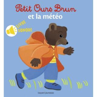 Petit Ours Brun et la Météo Livre Sonore 1 à 3 ans Bayard Jeunesse 413776