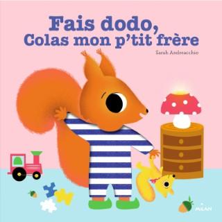 Fais Dodo Colas mon P'tit Frère Contes et Comptines à Toucher dès 1 an Éditions Milan 413794