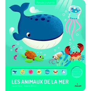 Les Animaux de la Mer Mon Doc à Chanter dès 1 an Éditions Milan 413813