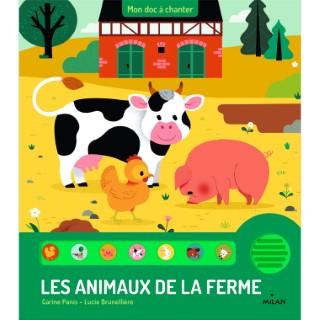 Les Animaux de la Ferme Mon Doc à Chanter dès 1 an Éditions Milan 413814