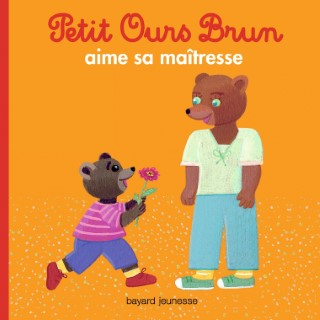 Petit Ours Brun Aime sa Maîtresse 2 à 4 ans Bayard Jeunesse 413822