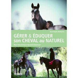 Gérer & Eduquer son Cheval au Naturel 176 pages Éditions Eugen ULMER 415575