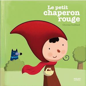 Le Petit Chaperon Rouge Contes et Comptines à Toucher 1 à 3 ans Éditions Milan 442340