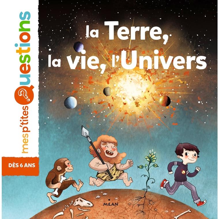 La Terre la Vie l'Univers Milan Salon 6 à 10 ans Éditions Milan 40009