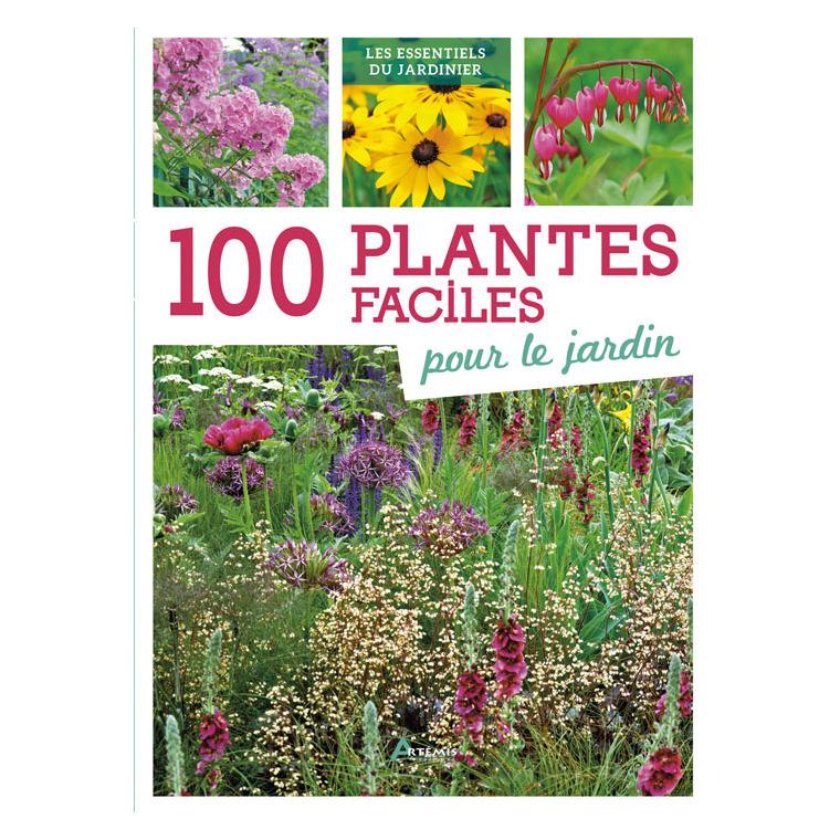 100 plantes faciles pour le jardin. Editions Artemis 408234
