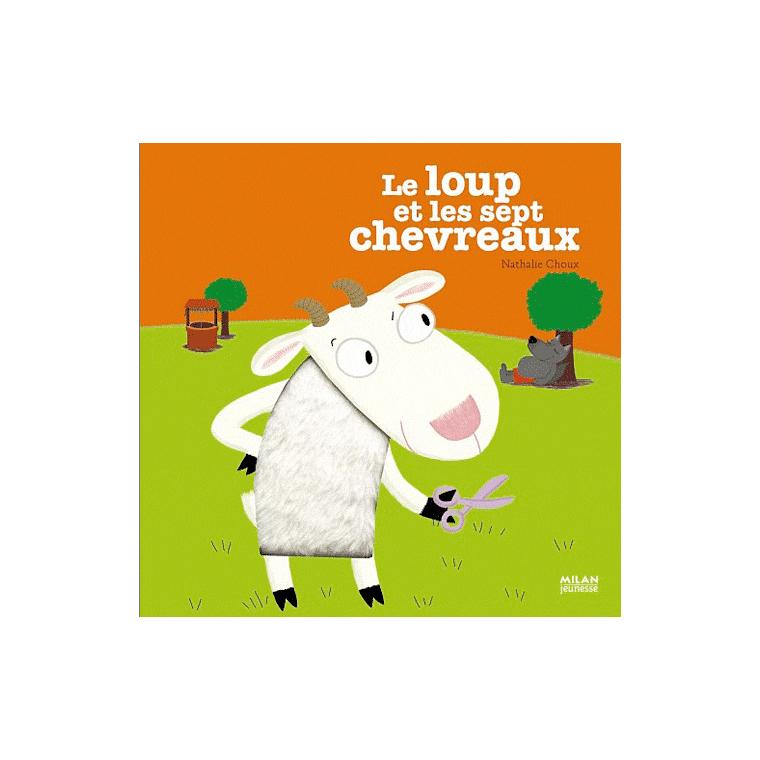 Le Loup et les Sept Chevreaux Contes et Comptines à Toucher 1 à 3 ans Éditions Milan 442344