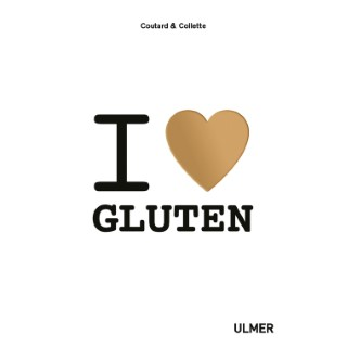 I Love Gluten 132 pages Éditions Eugen ULMER 503941