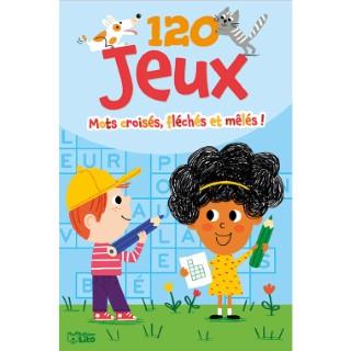 120 Jeux Mots Croisés Fléchés Mêlés 7 à 9 ans Éditions Lito 504727