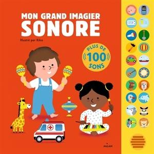 Livre sonore Mon grand imagier sonore Editions Milan – 1 à 3 ans 521995