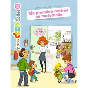 Ma Première Rentrée en Maternelle Mes Docs à Coller 3 à 6 ans Éditions Milan 522201