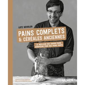 Pains Complets et Céréales Anciennes 320 pages Éditions Eugen ULMER 523031