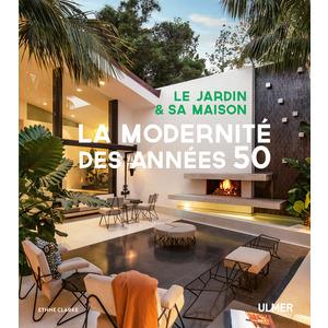 Le Jardin & sa Maison La Modernité des Années 50 224 pages Éditions Eugen ULMER 523041