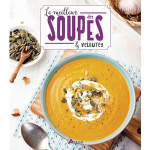 Le meilleur des soupes et veloutés aux éditions Artemis 528051