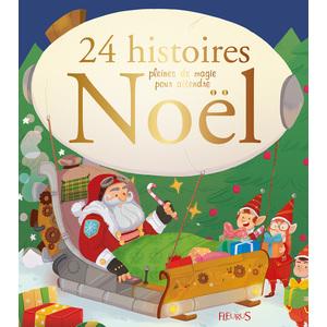 24 Histoires Pleines de Magie pour Attendre Noël Fleurus 528546
