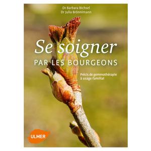 Se Soigner par les Bourgeons. Précis de Gemmothérapie à Usage Familial 144 pages Éditions Eugen ULMER 535072