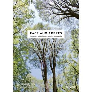 Face aux Arbres, Apprendre à les Observer pour les Comprendre  184 pages Éditions Eugen ULMER 535075