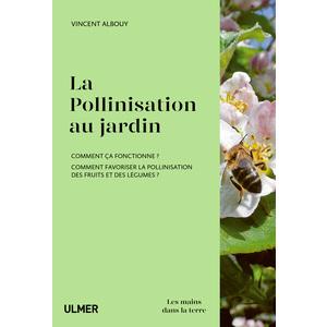 La Pollinisation au Jardin 64 pages Éditions Eugen ULMER 535082