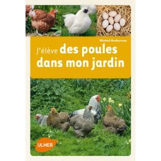 J'élève des Poules dans Mon Jardin 112 pages Éditions Eugène ULMER 59930