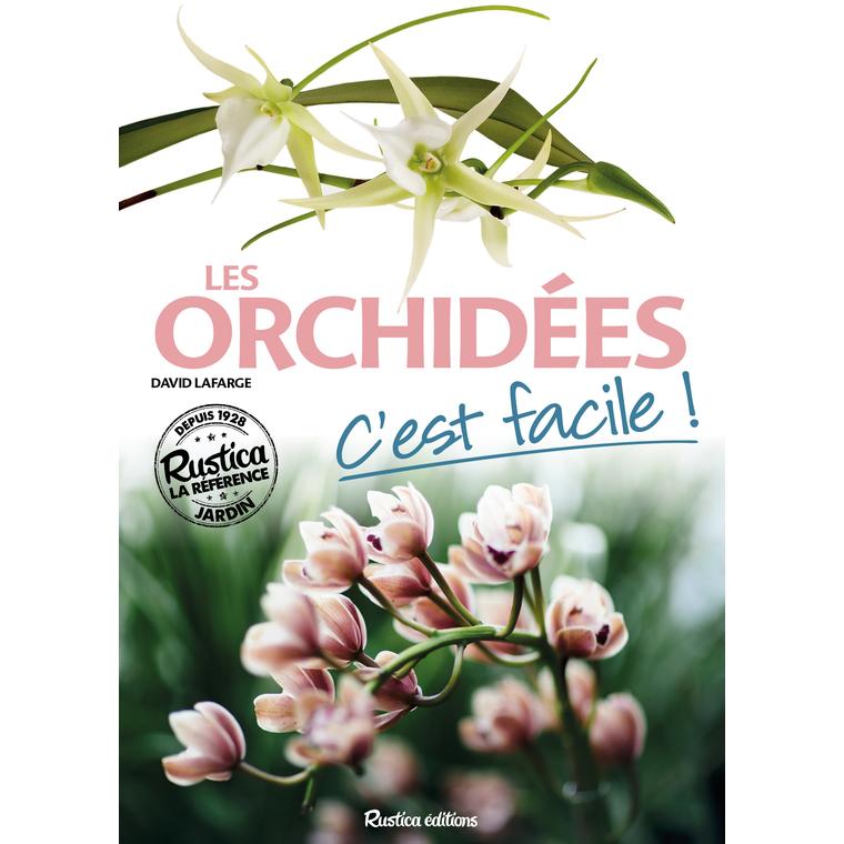 Les orchidées c'est facile ! aux éditions Rustica 516735