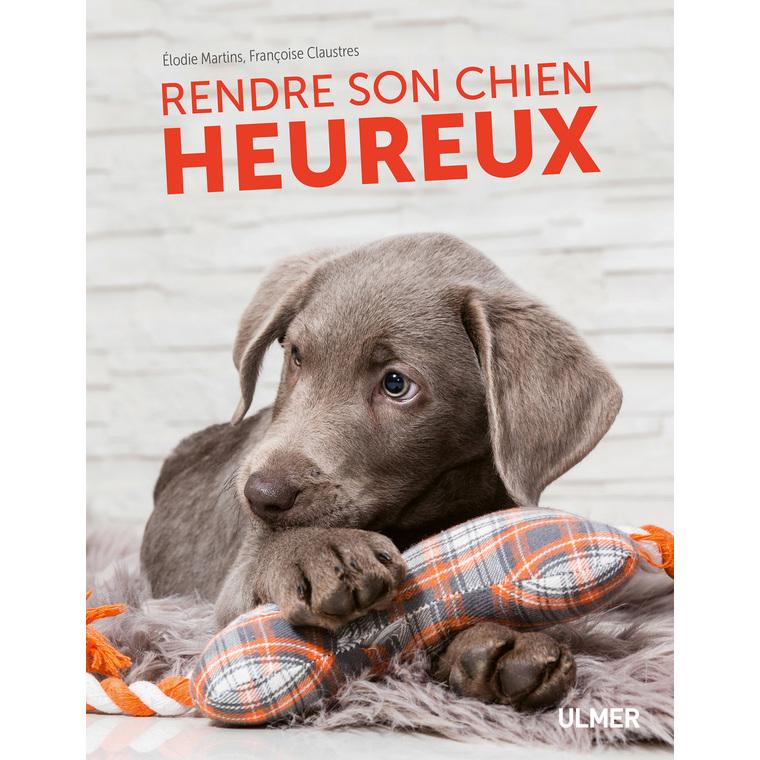 Rendre son Chien Heureux 120 pages Éditions Eugen ULMER 535073