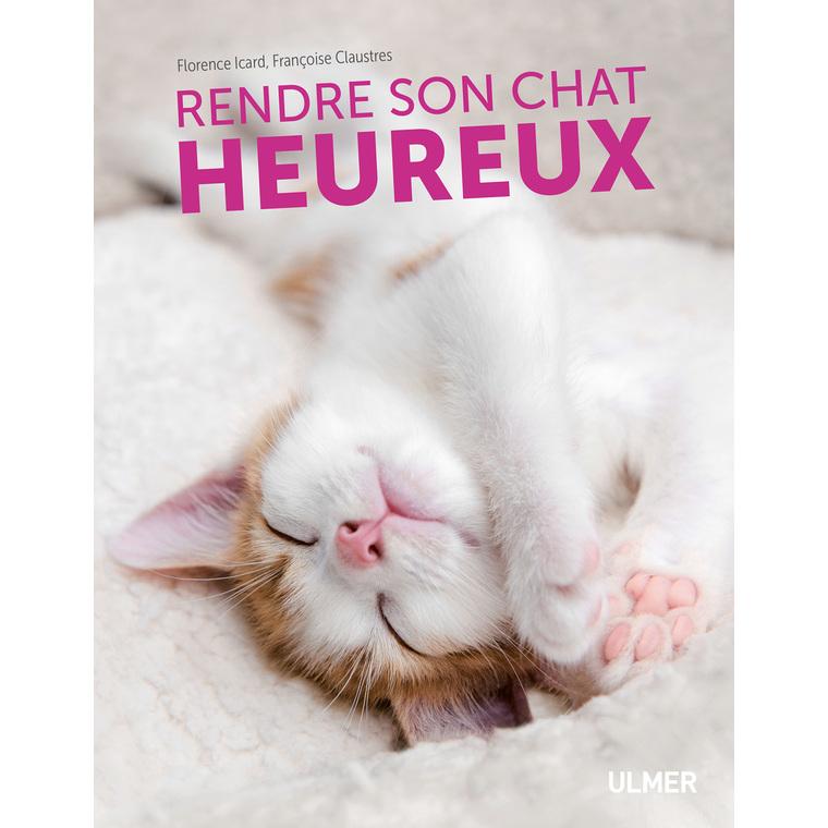 Rendre son Chat Heureux 120 pages Éditions Eugen ULMER 535074