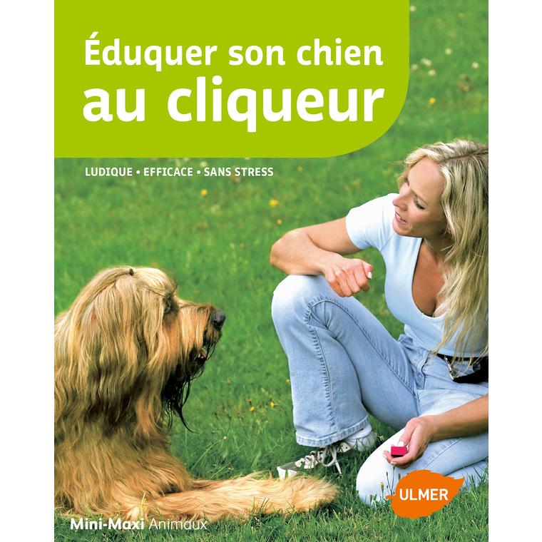 Eduquer son Chien au Cliqueur 64 pages Éditions Eugen ULMER 535079
