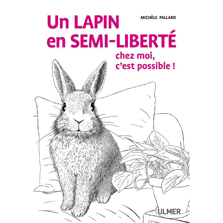 Un Lapin en Semi-liberté, C'est Possible ! 96 pages Éditions Eugen ULMER 535095