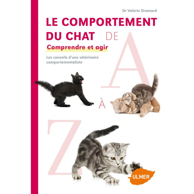 Comportement du Chat de A à Z  256 pages Éditions Eugène ULMER 59830