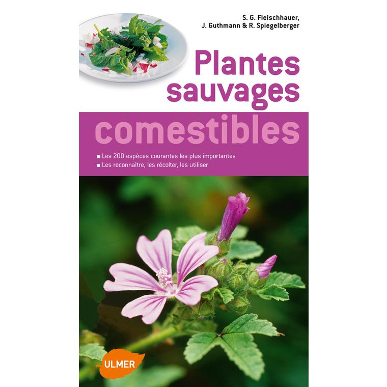 Plantes Sauvages Comestibles Mode d'Emploi 248 pages Éditions Eugène ULMER 59845