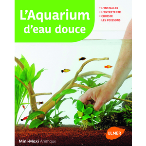 L'Aquarium d'Eau Douce ? Mini-Maxi 64 pages Éditions Eugen ULMER 611984
