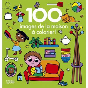100 Images de la  Maison à Colorier 100 Images à Colorier 3 ans Éditions Lito 612254