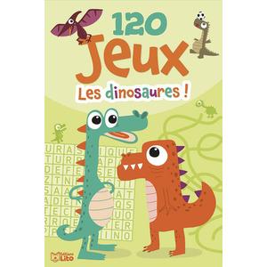 120 Jeux Les Dinosaures Bloc d'Activités 6 ans Éditions Lito 612313