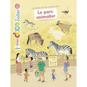 Le parc animalier Mes Docs à coller 3 à 6 ans Éditions Milan 613950