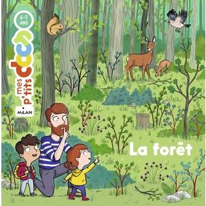 La Forêt Mes P'tits Docs 3 à 6 ans Éditions Milan 613959
