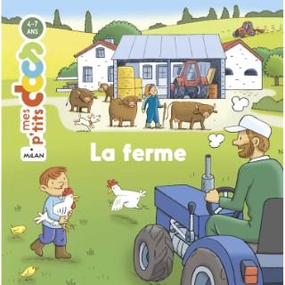 La Ferme  Mes P'tits Docs 4 à 7 ans Éditions Milan 613963