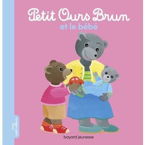 Petit Ours Brun et le bébé 1 à 3 ans Bayard Jeunesse 613970