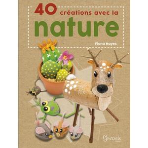 40 créations avec la nature. Editions Grenouille 622697