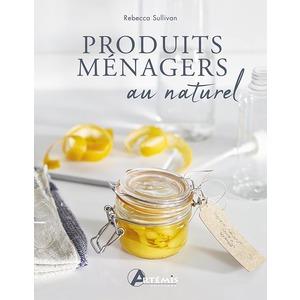Produits ménagers au naturel. Editions Artemis 622705