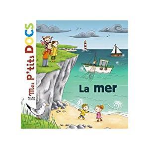 La Mer Mes P'tits Docs 3 à 6 ans Éditions Milan 632707