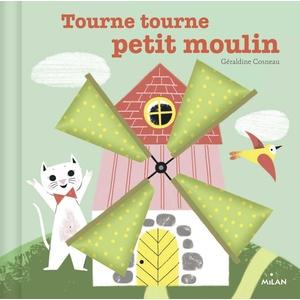 Tourne, Tourne, Petit Moulin  Contes et Comptines à Toucher 1 à 3 ans Éditions Milan 635755