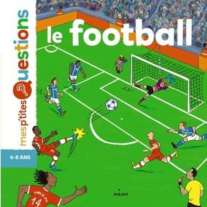 Le Football Mes P'tites Questions 4 à 7 ans Éditions Milan 635785