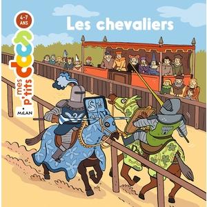 Les Chevaliers Mes P'tits Docs 4 à 7 ans Éditions Milan 635794