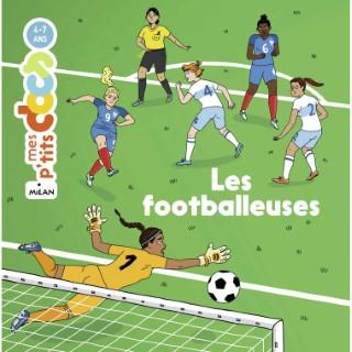 Les Footballeuses Mes P'tits Docs 4 à 7 ans Éditions Milan 635795