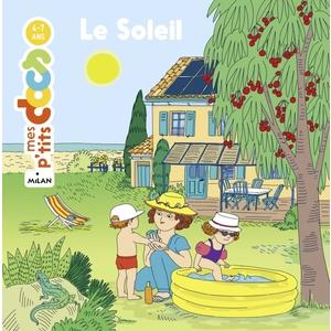 Le Soleil Mes P'tits Docs 4 à 7 ans Éditions Milan 635796