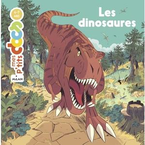 Les Dinosaures Mes P'tits Docs 4 à 7 ans Éditions Milan 635797
