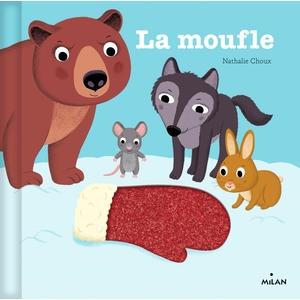 La Moufle Contes et Comptines à Toucher dès 1 an Éditions Milan 663999