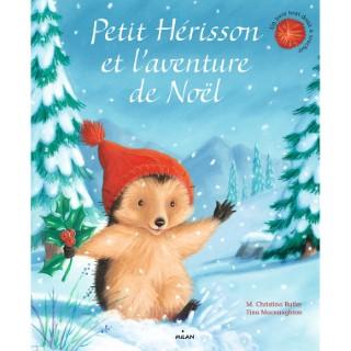Petit Hérisson et l'Aventure de Noël Petit Hérisson dès 3 ans Éditions Milan 664001