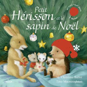 Petit Hérisson et le Sapin de Noël Petit Hérisson dès 3 ans Éditions Milan 664004