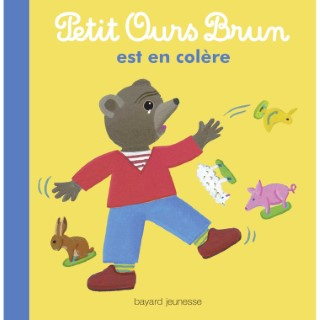 Petit Ours Brun est en Colère dès 1 an Bayard Jeunesse 664006